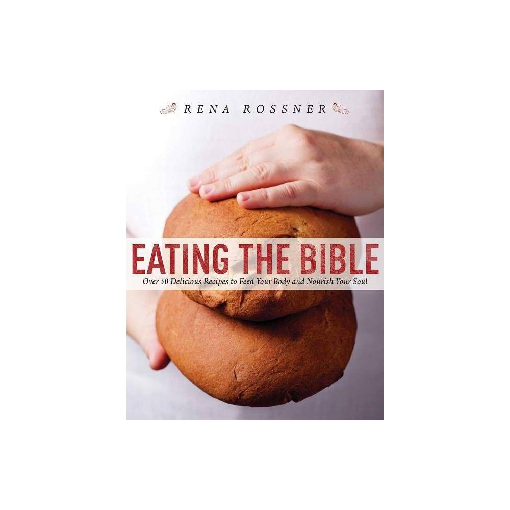 Eating the Bible - by Rena Rossner (Hardcover) | Cooking ...