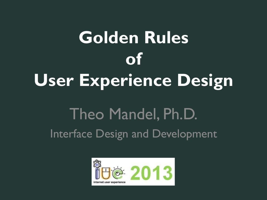 Golden Rules Of User Experience Design Theo Mandel Updated By Theo Mandel Interface Design And Develo User Experience Design Experience Design User Experience
