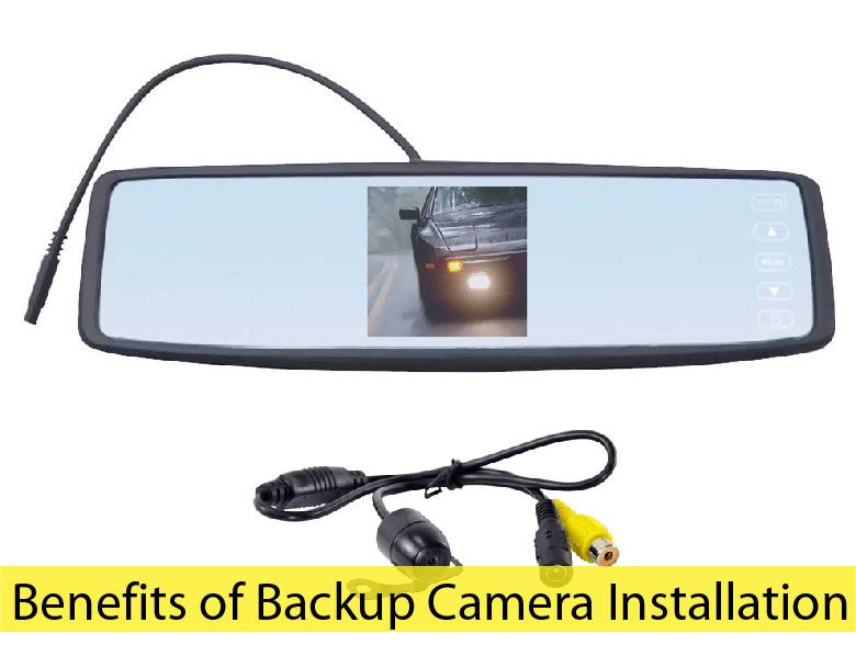 Benefits of Backup Camera Installation A backup camera is a special ...