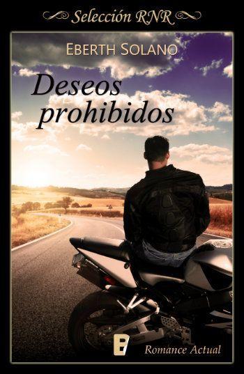 Deseos Prohibidos Eberth Solano Novela Romantica De Seleccion Bdb Romance Actual B De Books Romance Books Movie Posters