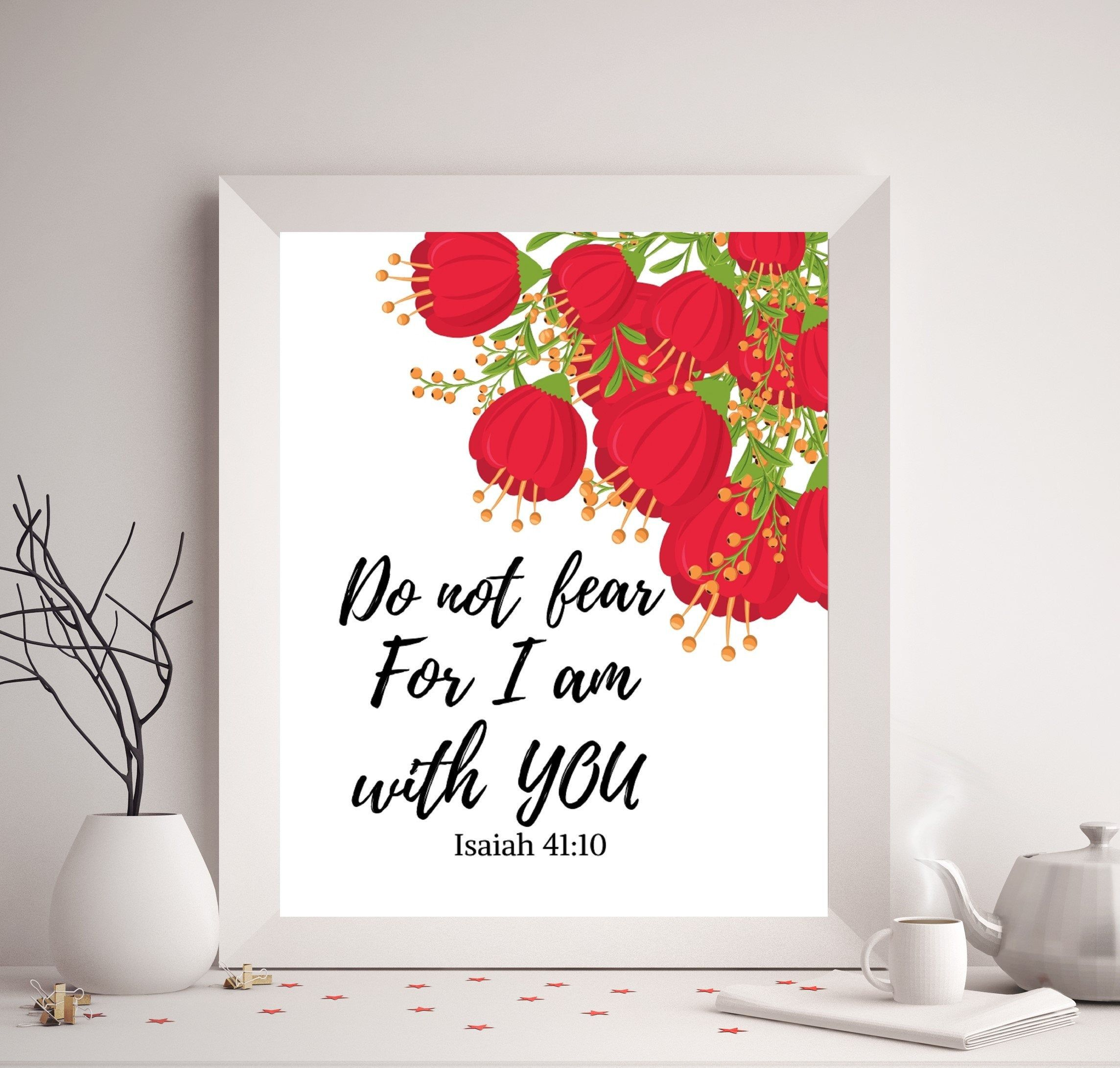 Do not fear for i am with you isaiah 4110 print bible