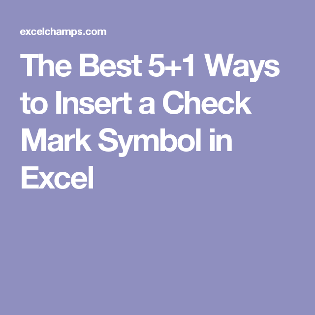 The Best 51 Ways To Insert A Check Mark Symbol In Excel Excel