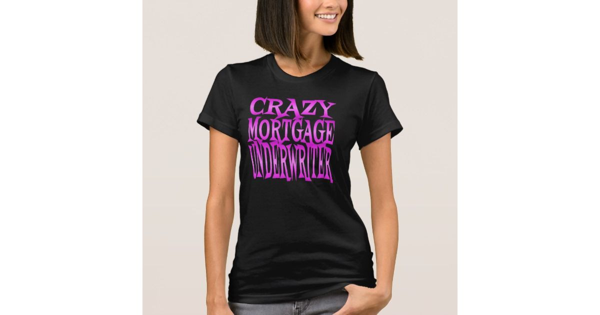 Crazy Mortgage Underwriter In Pink TShirt  Underwriter