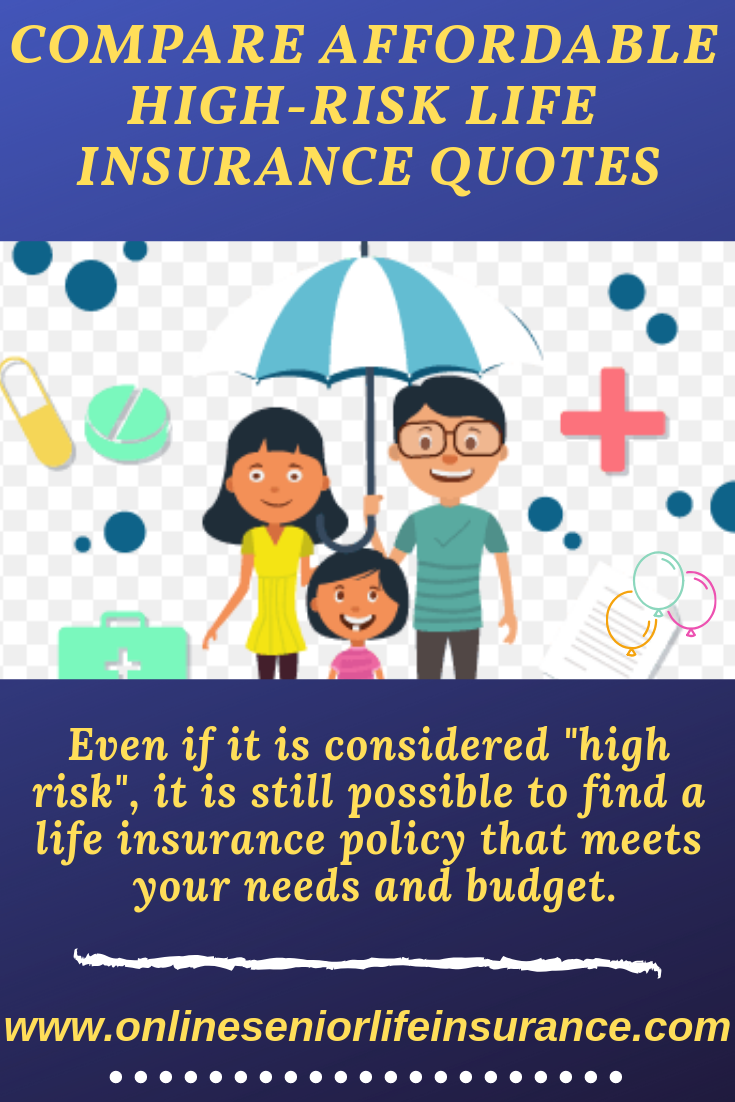 Compare Affordable High Risk Life Insurance Quotes