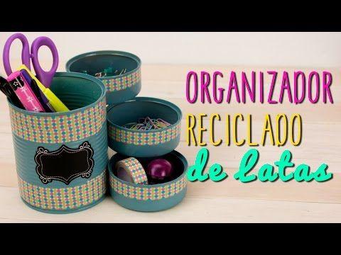 Cómo hacer organizador reciclado   de latas   manualidades con ...