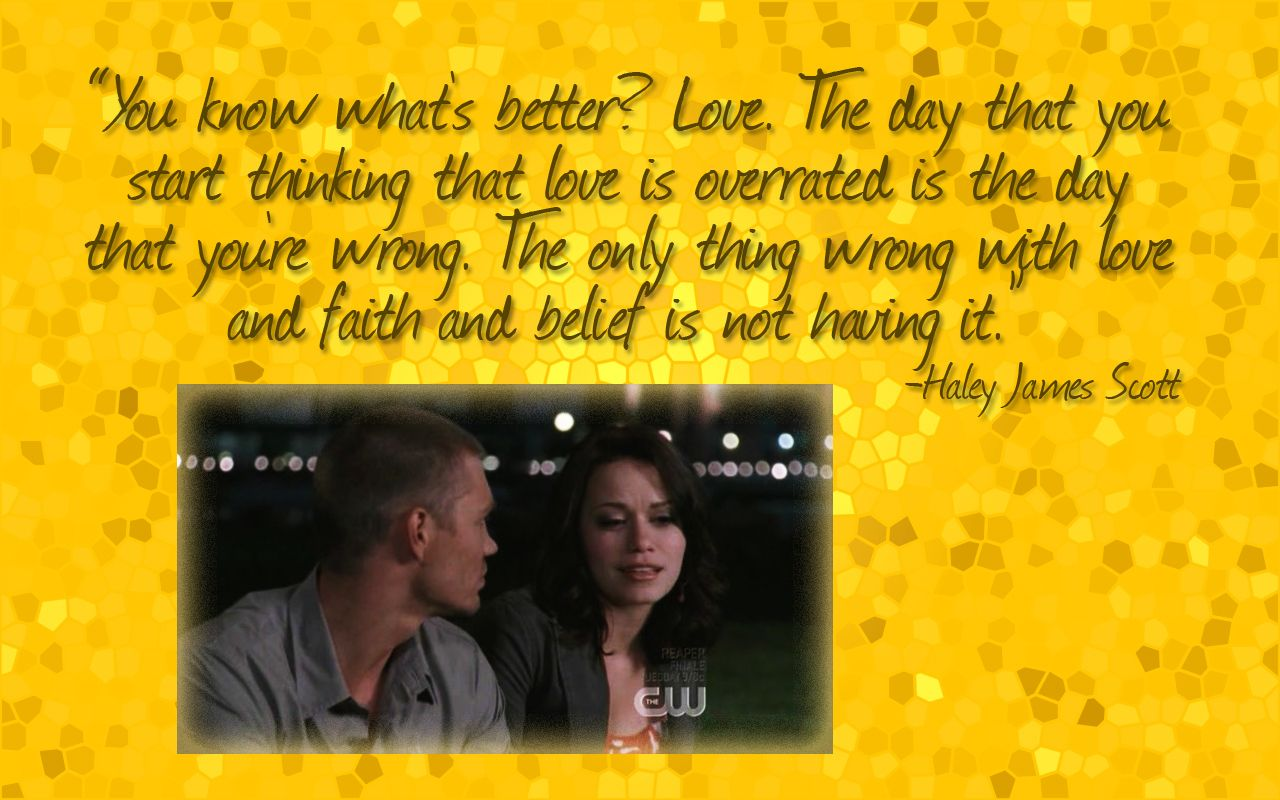 One Tree Hill Quotes About Friendship One Tree Hill .imagesphotos1300000Haleyquoteonetree