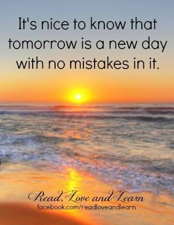 New Day Quote Via Www Facebook Com Readloveandlearn Tomorrow Is A New Day New Day New Day Quotes