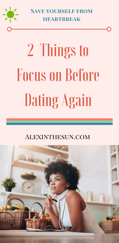 how do i begin dating again