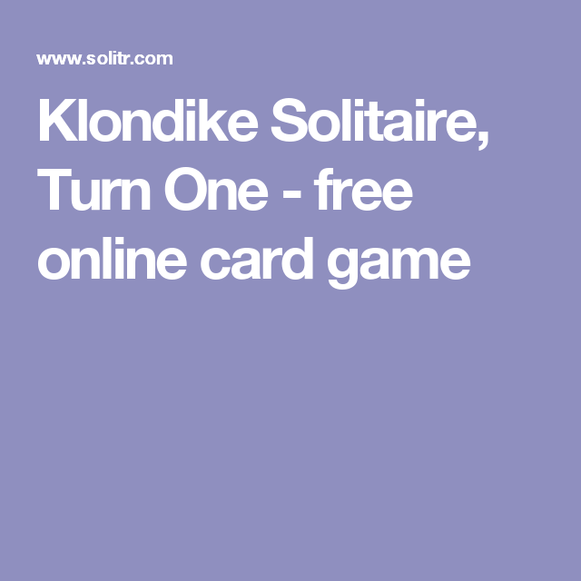 Klondike Solitaire, Turn One - free online card game | Free