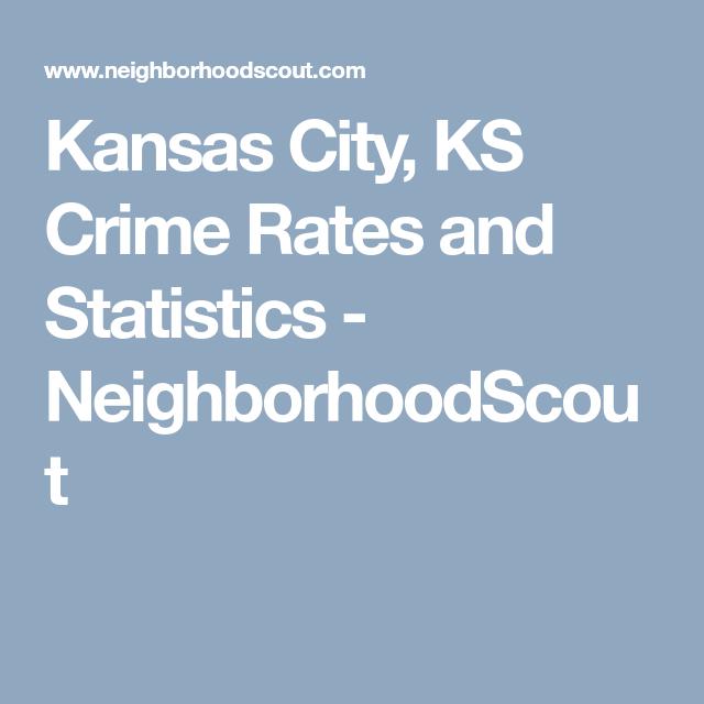 Kansas City Ks Crime Rates With Images Huntington Beach