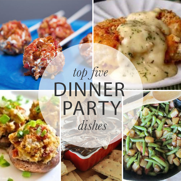 Top Five Dinner Party Dishes // A Must-read! #decoracion