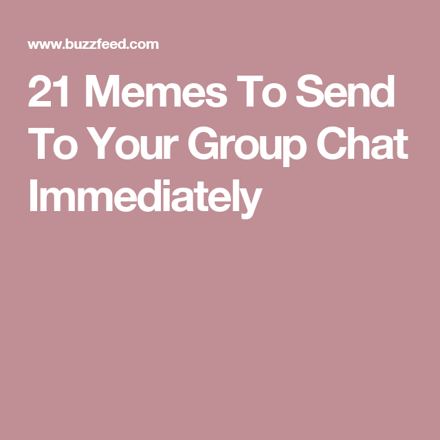 20 Hilarious Group Chat Memes You Ll Find Too Familiar Sayingimages Com Good Morning Funny Pictures Good Morning Funny Funny Relatable Memes