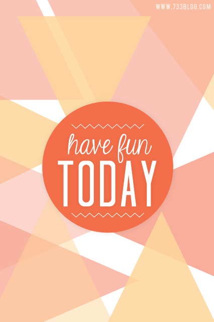 Have Fun Today iPhone Wallpaper | iPhone Wallpapers | Pinterest | Verses, Spiritual and ...