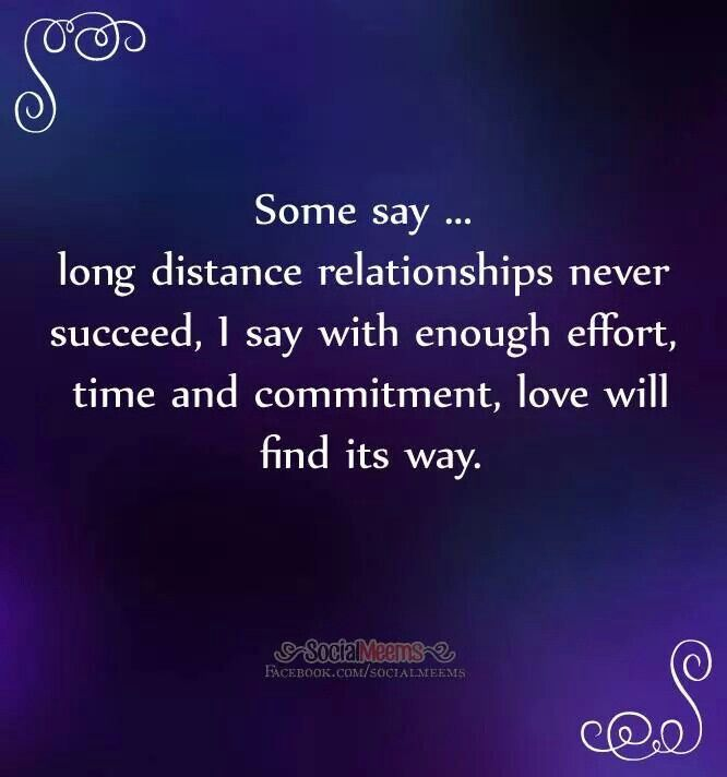 Long distance relationships.