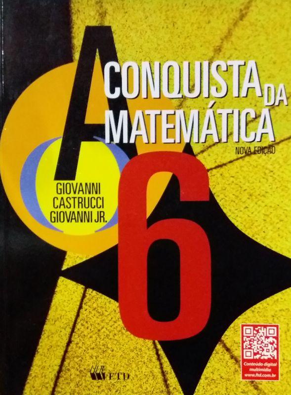 Livro A Conquista da Matemática - 6º ano - Nova Edição - ISBN 9788532283245