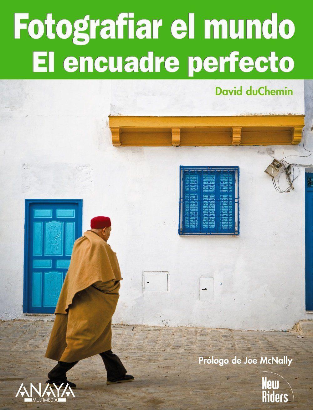 Fotografiar el mundo. El encuadre perfecto Títulos Especiales ...