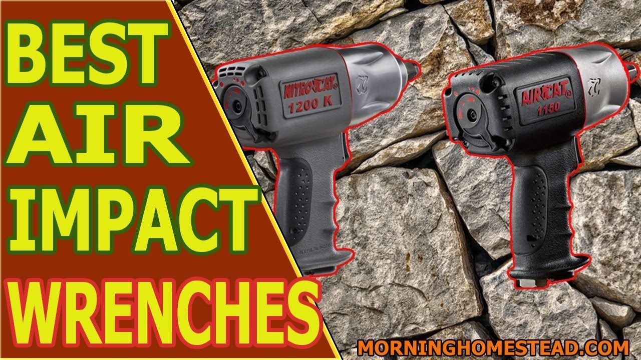Best Air Impact Wrench for The Money Power tools for