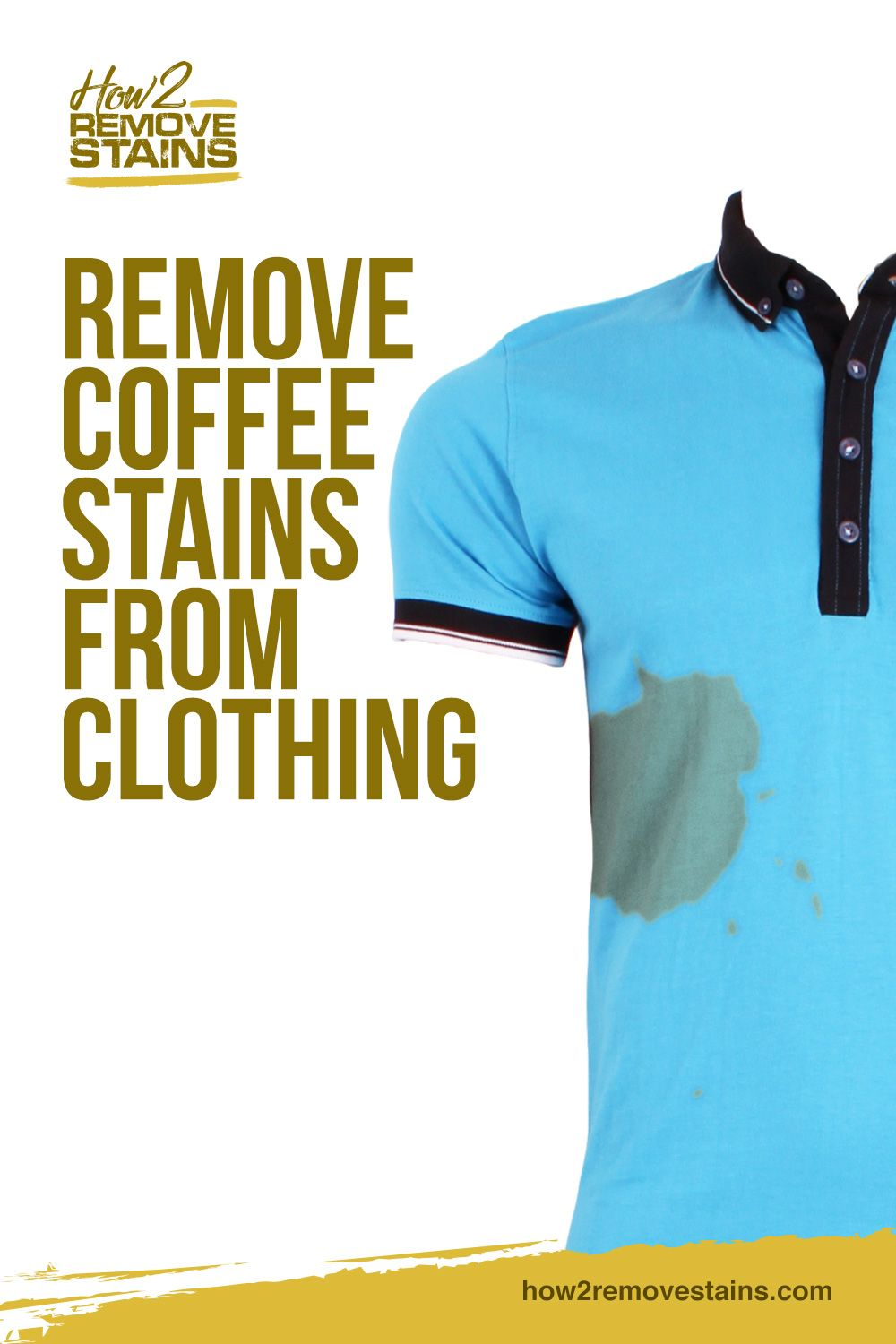How to Remove Coffee Stains from Clothing [ Detailed