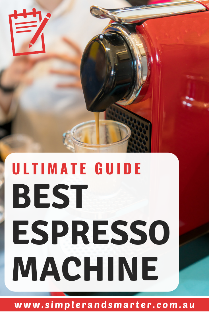 Ultimate Guide To Buying The Best Espresso Machine