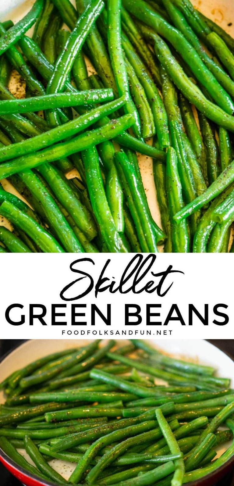 Skillet Green Beans + 7 Variations • Food Folks and Fun