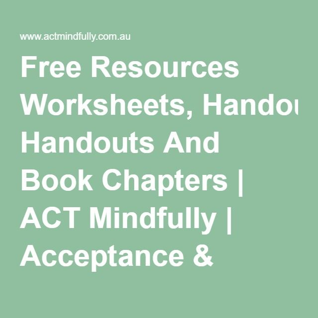 Free Resources Worksheets, Handouts And Book Chapters | ACT ...