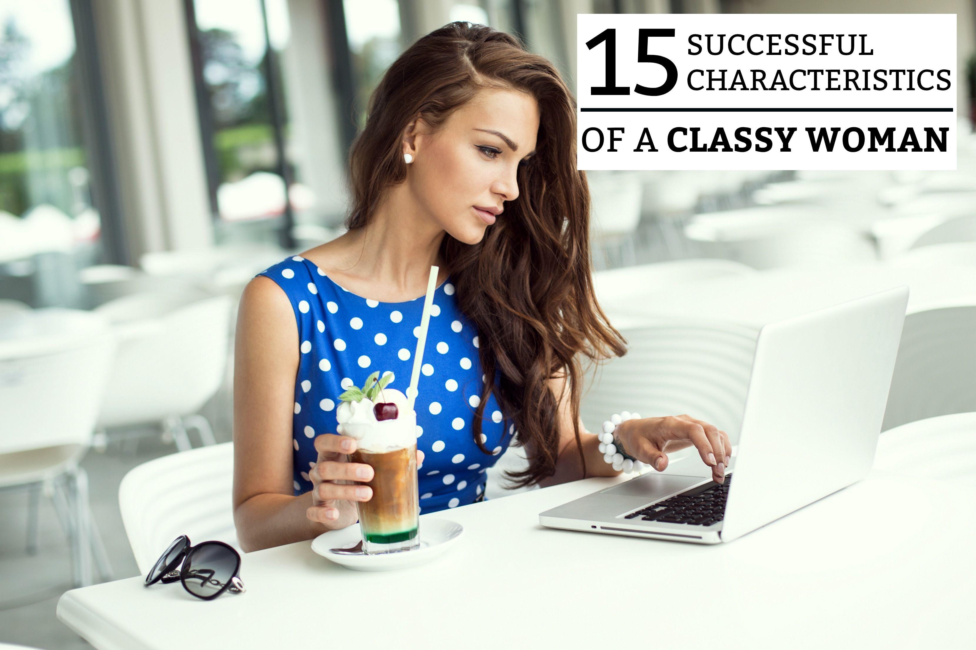 15 Successful Characteristics Of A Classy Woman Classy Women School Fashion Women
