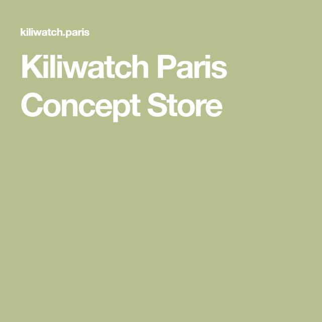 Kiliwatch Paris Concept Store  a89901be35f