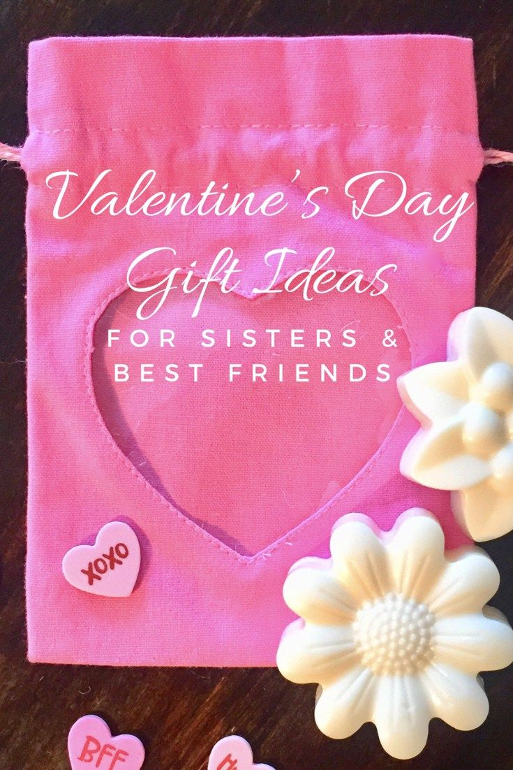 10 valentines day gift ideas for sisters best friends