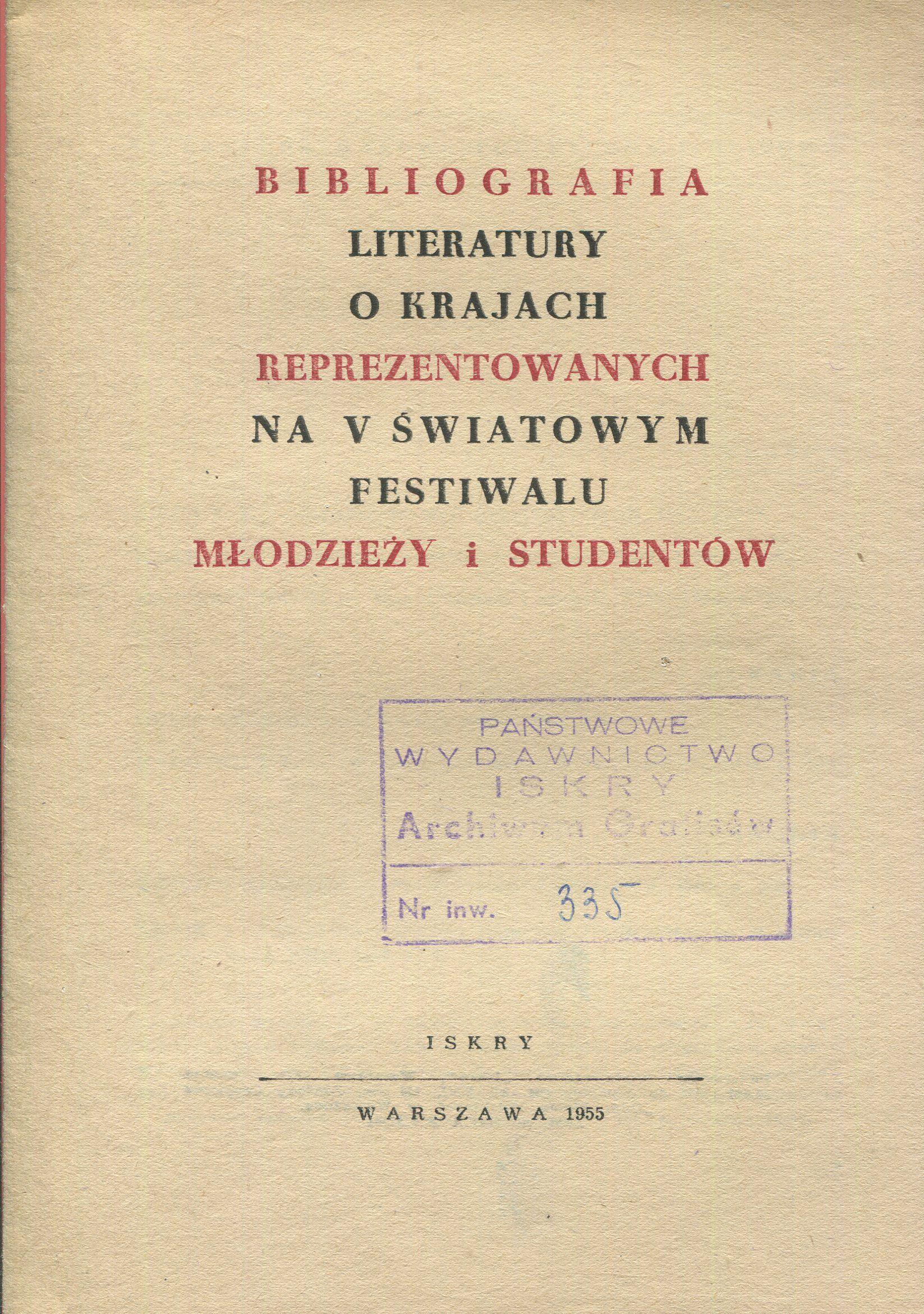 """""""Bibliografia literatury o krajach reprezentowanych na V Światowym Festiwalu Młodzieży i Studentów"""" Published by Wydawnictwo Iskry 1955"""