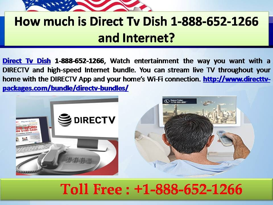 How Much Is Direct Tv Dish 1 888 652 1266 And Internet Directtvpackages Directtvdeals Directtvdish Dire Direct Tv Packages Direct Tv Channels Streaming