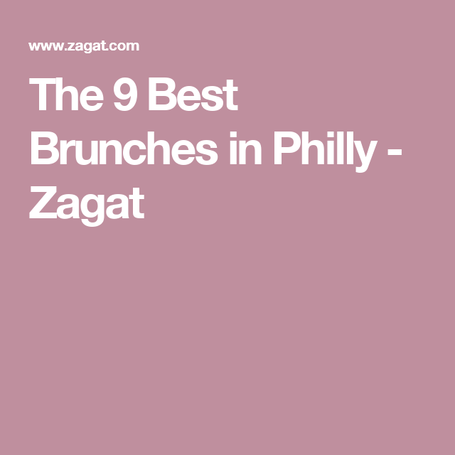 The 9 Best Brunches In Philly