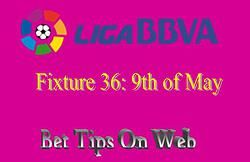 La Liga: Fixture 36, 9th of May (preview and predictions)