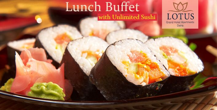 Feast On A Delicious Buffet Featuring Arabic Continental Italian Indian And Chinese Food For Just Aed 39 At The Lotus Grand Hotel V Sushi Dinner Sushi Food
