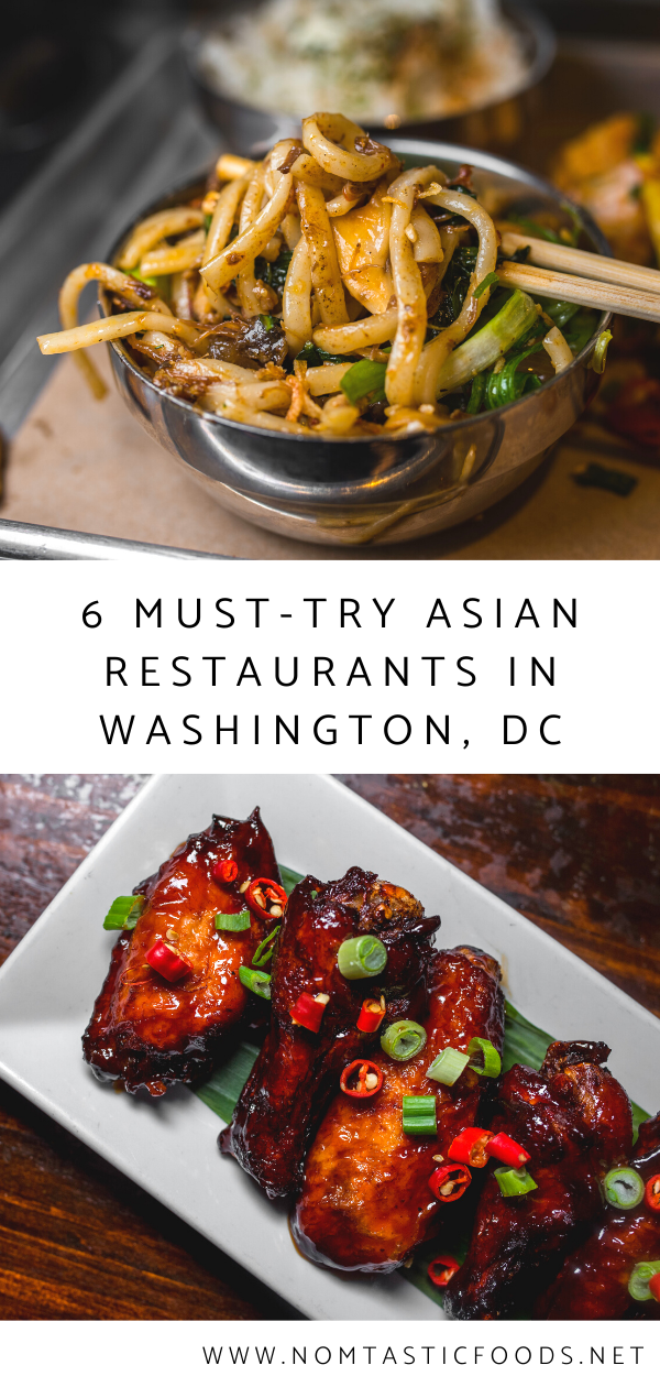 6 Must Try Asian Restaurants In Dc Nomtastic Foods In 2020 Food Asian Restaurants Food Guide
