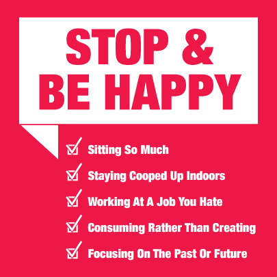 Just stop and you'll be happier.