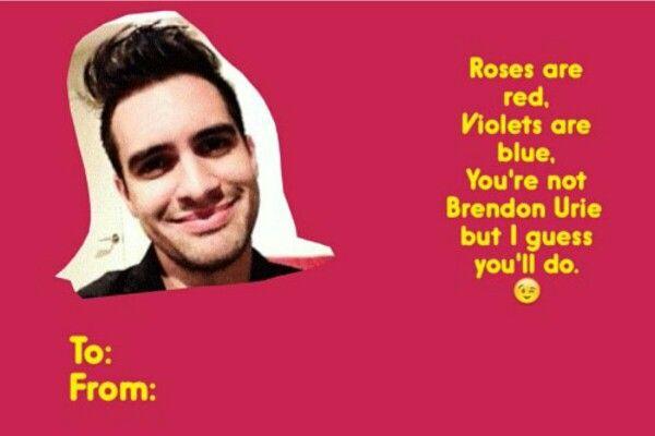 Brendon Urie Valentine Valentines Cards Tumblr Meme Valentines Cards Valentines Memes