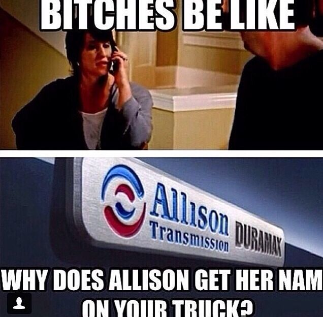 Lol! Allison transmission is the way to go! | Duramax