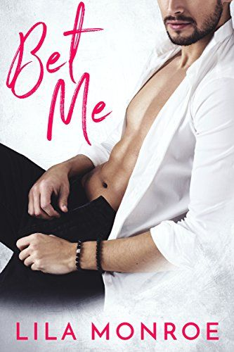 Bet Me A Romantic Comedy Standalone By Lila Monroe Free Romance Books Romantic Comedy Romance Books