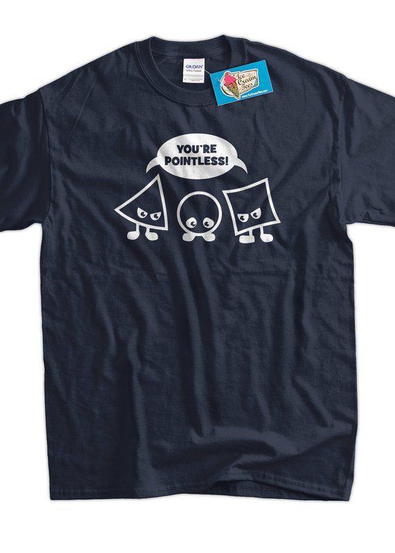 333a6cfe7e Geek Math Science School Nerd You're Pointless Tshirt T-Shirt Tee Shirt  Mens Ladies Womens Kids Yout