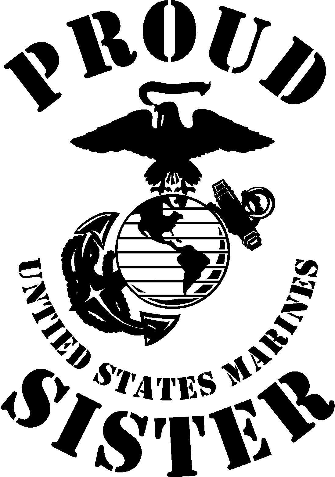 Proud Sister Of A Us Marine Us Marines Marine Sister Us