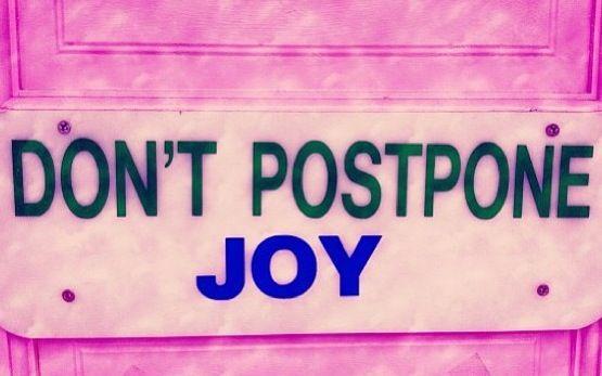 Don't postpone