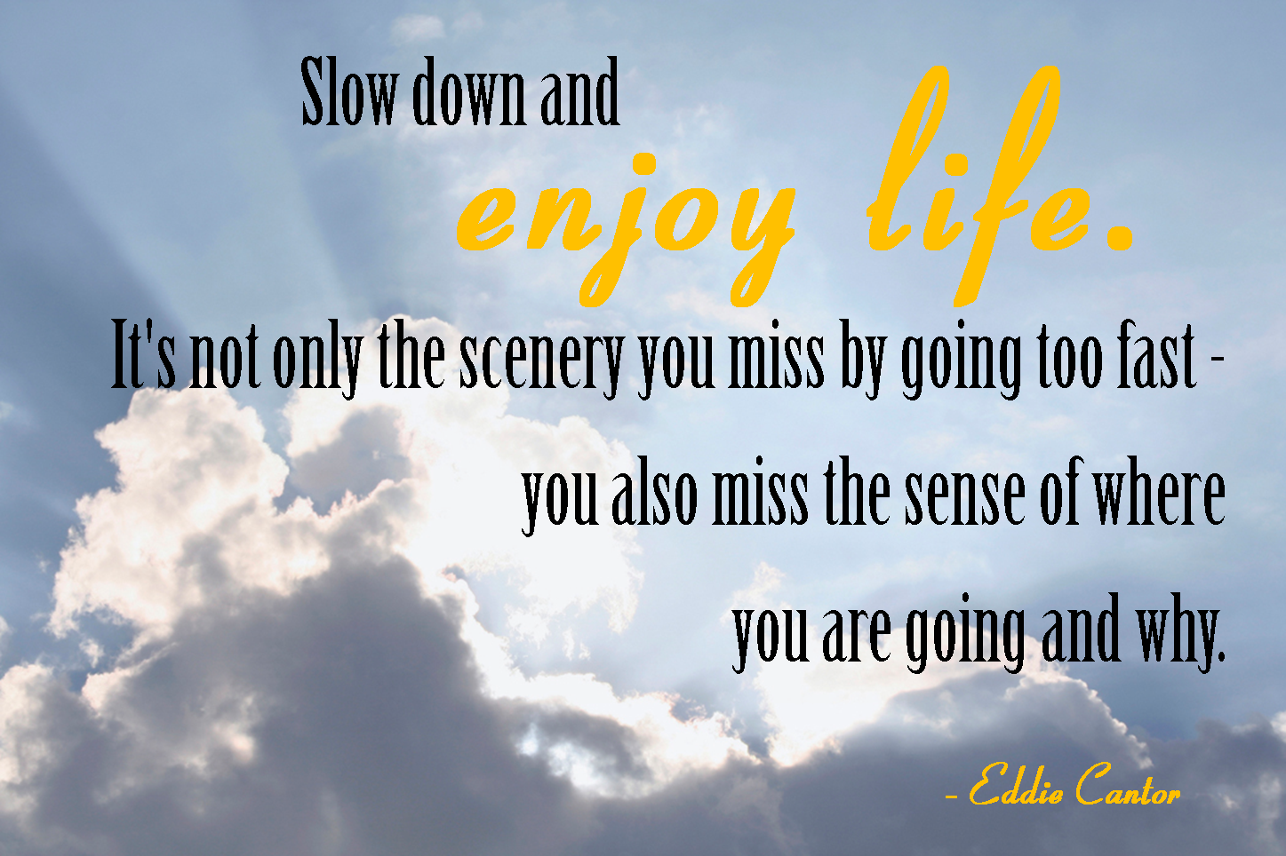 quotes about slowing down and enjoying life