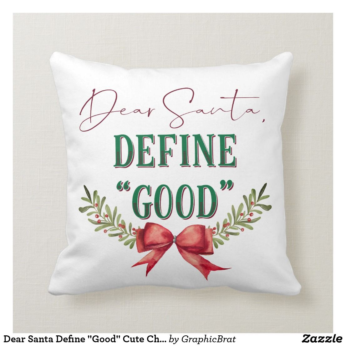 Dear Santa Define Good Cute Christmas Typography Throw Pillow Christmas Quotes Funny Christmas Quotes Dear Santa