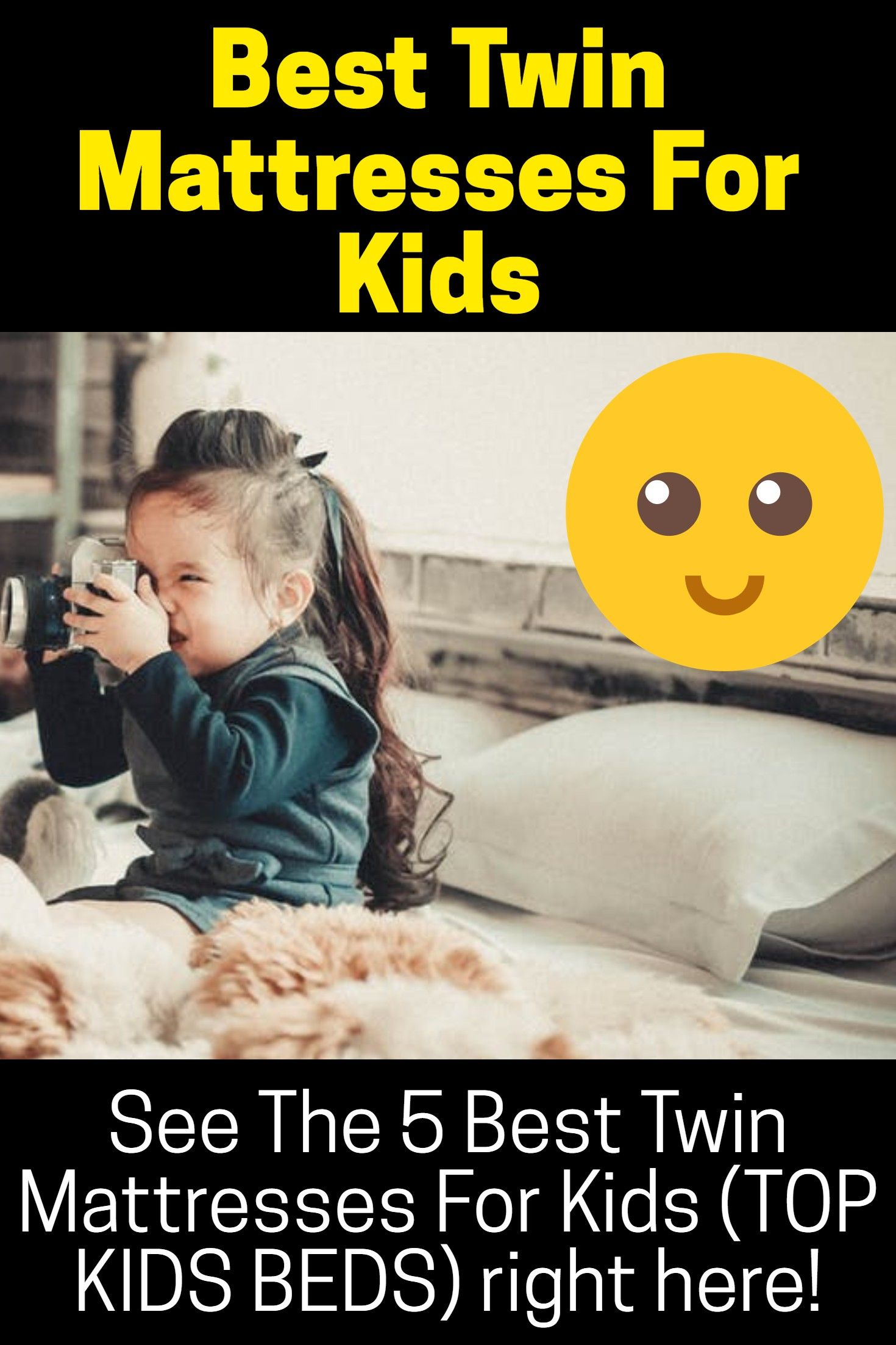 Best Twin Mattress For Kid See The 5 Best Twin Mattresses For Kids Top Kids Beds Right Here See Now Order In 2020 Twin Mattress Kids Top Twin Toddlers