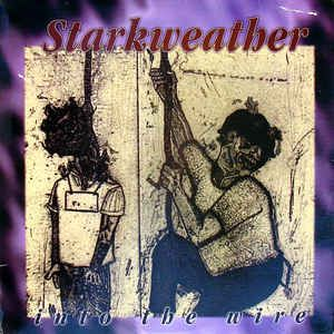 Starkweather - Into The Wire: buy LP, MiniAlbum at Discogs ...