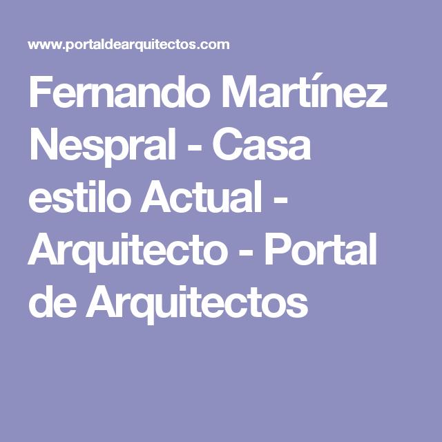 Fernando Martínez Nespral - Casa estilo Actual - Arquitecto - Portal de Arquitectos