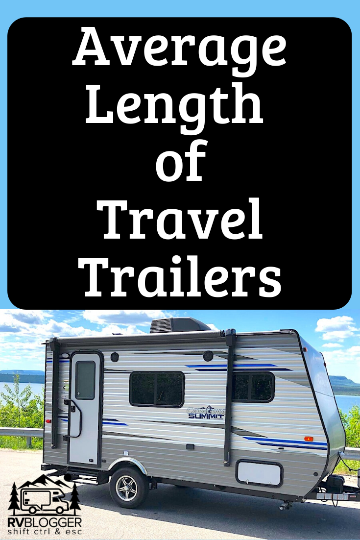 Average Length Of Travel Trailers Yes It Matters Rvblogger Travel Trailer Rental Travel Trailer Travel