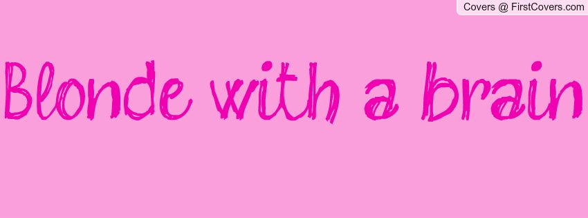 Blonde With A Brain Blonde Quotes Hair Quotes Funny Barbie Quotes