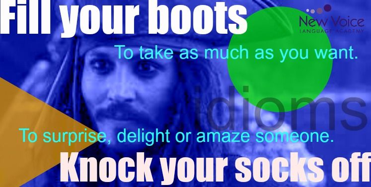 Fill your boots. Idioms.