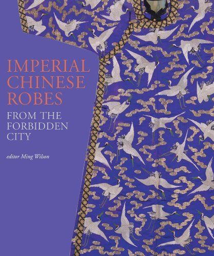 Imperial Chinese Robes: From the Forbidden City by Ming Wilson. $36.63. Publisher: V & A Publishing (March 1, 2011). 128 pages. Publication: March 1, 2011. Save 27% Off!